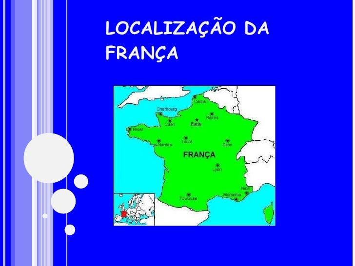 LOCALIZAÇÃO DA FRANÇA