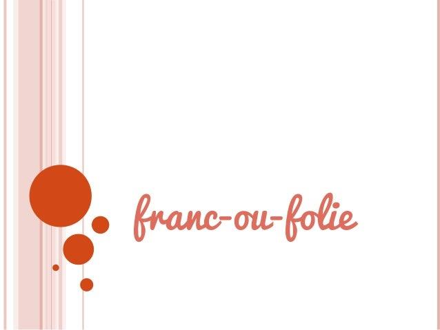 franc-ou-folie