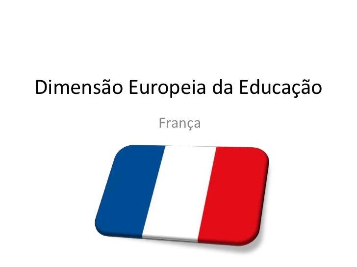 Dimensão Europeia da Educação<br />França<br />