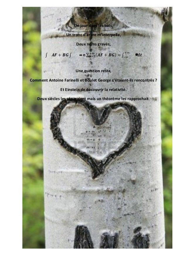 Un jour dans les bois,                   Un tronc d'arbre m'interpella,                          Deux noms gravés,        ...