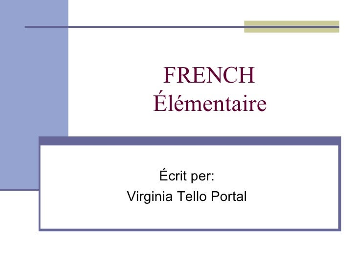 FRENCH Élémentaire Écrit per: Virginia Tello Portal