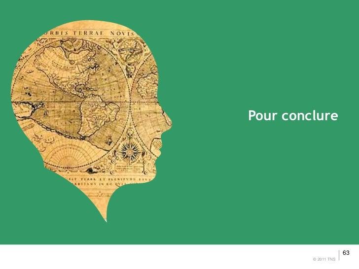 Pour conclure                      63         © 2011 TNS