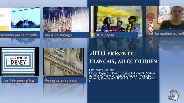 2BTO  PRÉSENTE:   FRANÇAIS,  AU  QUOTIDIEN   Prof: María Arsuaga Élèves: Bryan B., Jaime F., Lucia F, Elena N.,A...