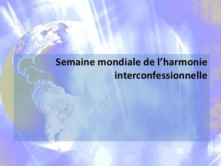 Semaine mondiale de l'harmonie          interconfessionnelle