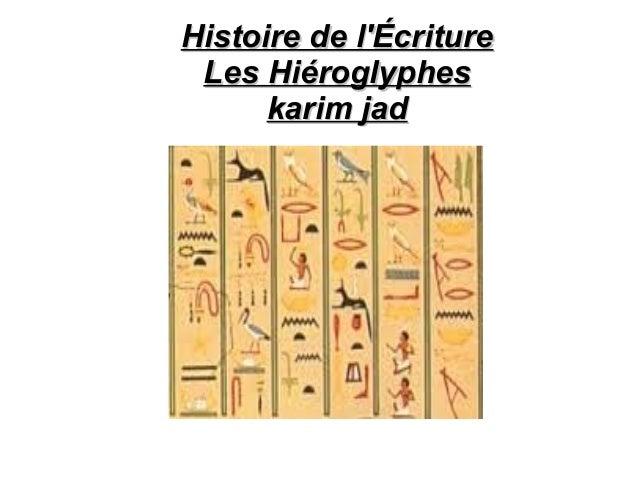 Histoire de lÉcriture Les Hiéroglyphes      karim jad