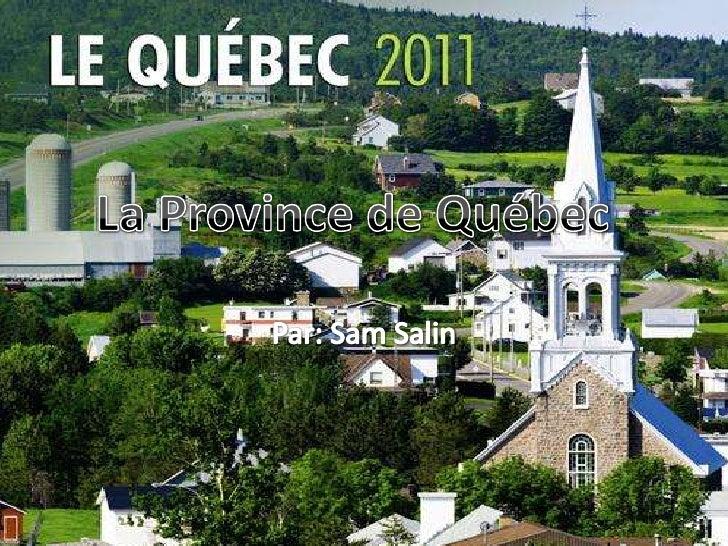 Par: Sam Salin<br />La Province de Québec<br />