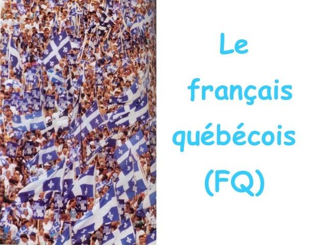 Le français québécois (FQ)