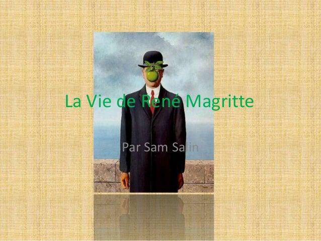 La Vie de René Magritte Par Sam Salin