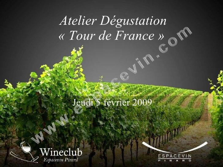 Atelier Dégustation « Tour de France »  Jeudi 5 février 2009