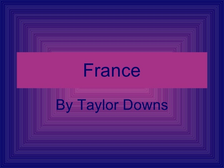 France By Taylor Downs