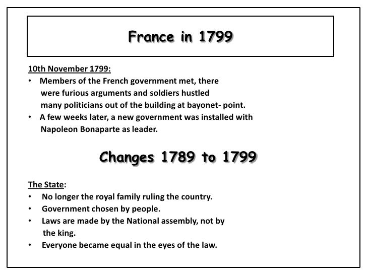 France in 1799<br />10th November 1799:<br /><ul><li>    Members of the French government met, there </li></ul>      were ...