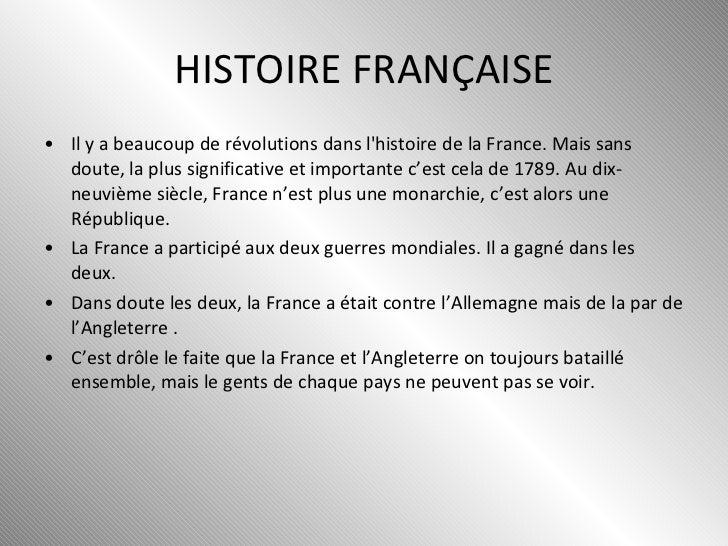HISTOIRE FRANÇAISE <ul><li>Il y a beaucoup de révolutions dans l'histoire de la France. Mais sans doute, la plus significa...