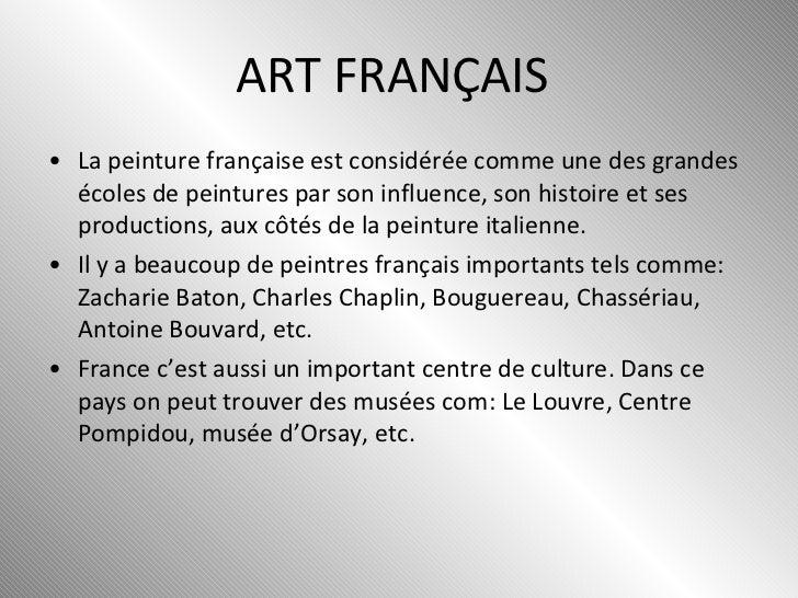 ART FRANÇAIS   <ul><li>Lapeinture françaiseest considérée comme une des grandes écoles de peintures par son influence, s...
