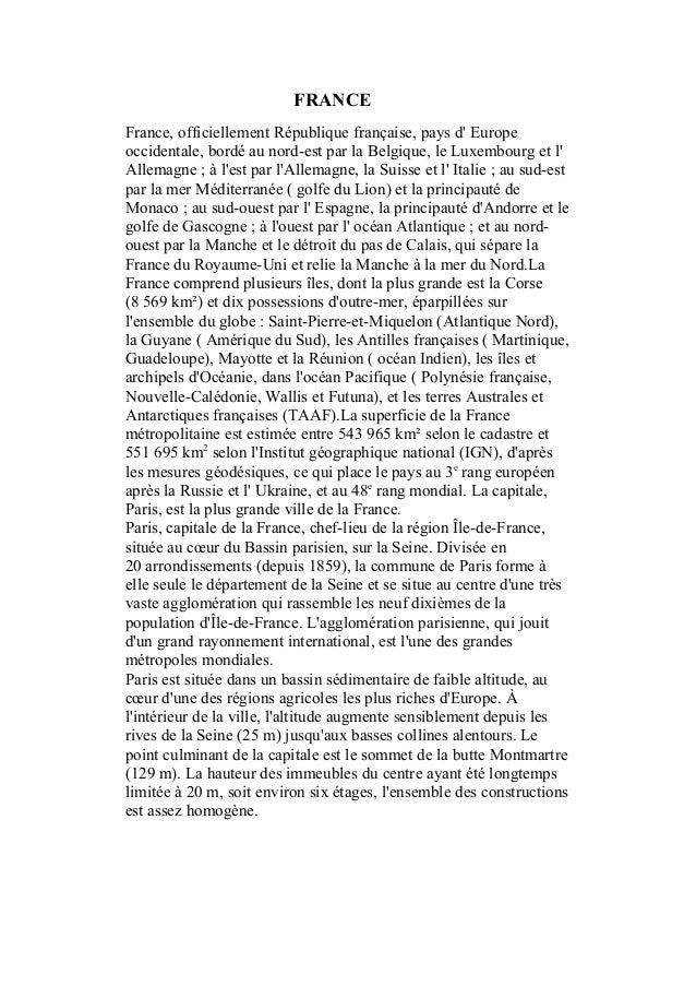 FRANCEFrance, officiellement République française, pays d Europeoccidentale, bordé au nord-est par la Belgique, le Luxembo...