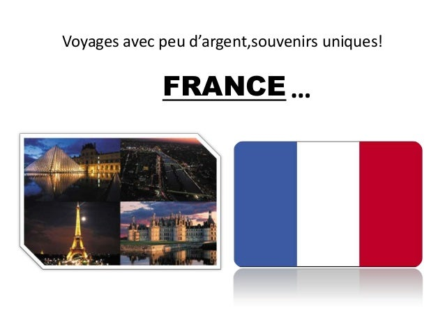 Voyages avec peu d'argent,souvenirs uniques!             FRANCE …