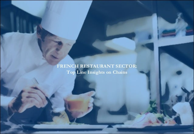 AMATI & Associates 1 FRENCH RESTAURANT SECTOR: Top Line Insights on Chains