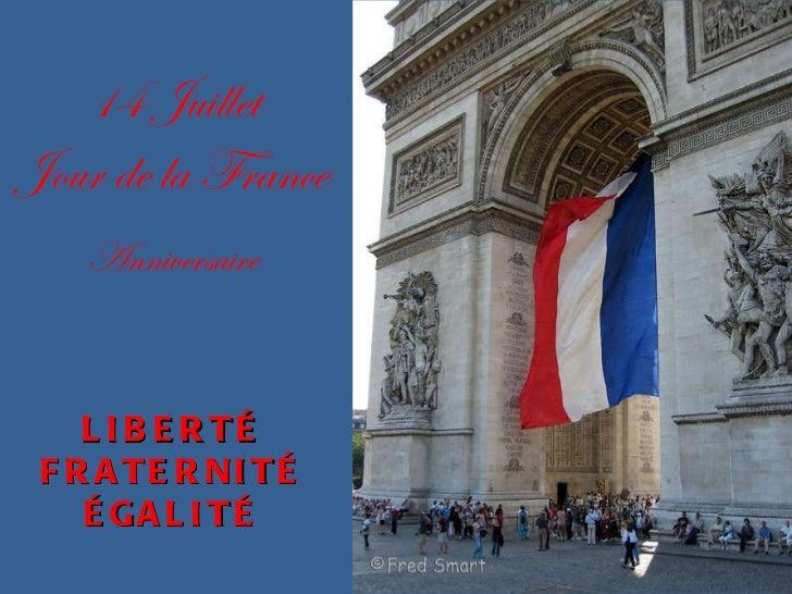 14 Juillet Jour de la France Anniversaire LIBERTÉ FRATERNITÉ ÉGALITÉ