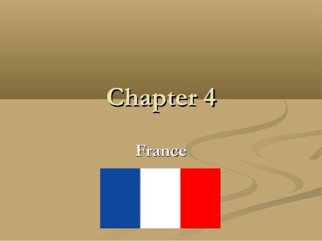 Chapter 4Chapter 4 FranceFrance