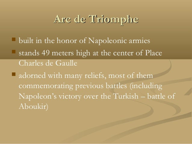  At the top of the arc, there are 30 shield, representing one of Napoleon's successful battles  12 street radiate from t...