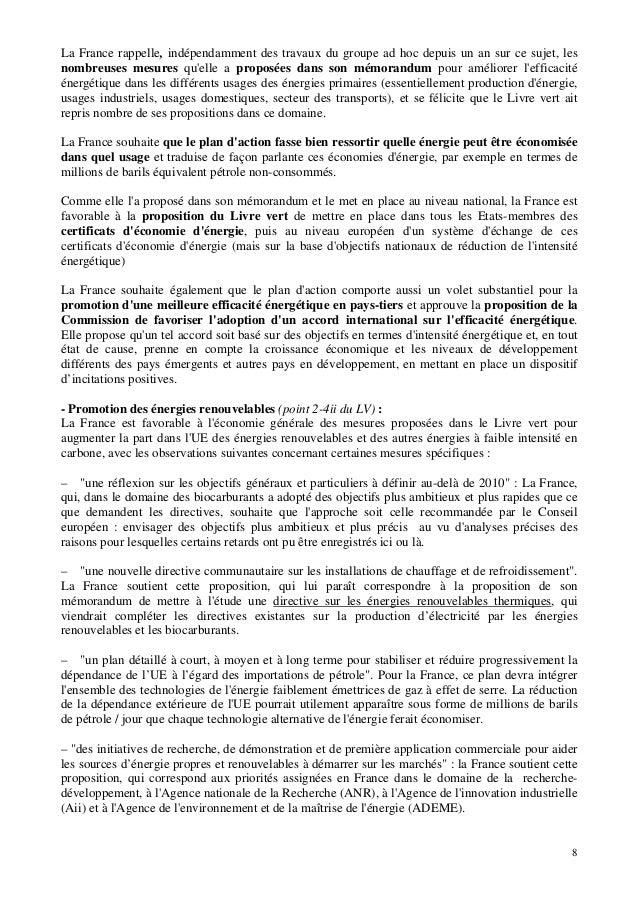 8 La France rappelle, indépendamment des travaux du groupe ad hoc depuis un an sur ce sujet, les nombreuses mesures qu'ell...