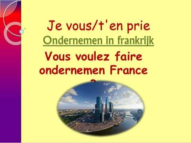 ONDERNEMEN IN FRANKRIJK Faire de données d'affaires pour la France. Il comprend classement, les données et les règlements ...