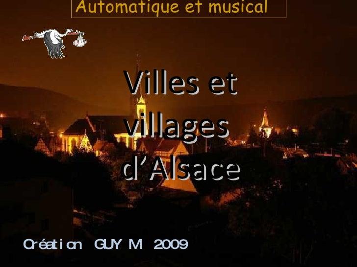 Villes et villages  d'Alsace Création  GUY M  2009 Automatique et musical