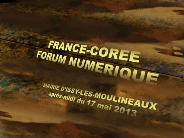 France coree-forum numerique-mairie d'issy-17 05 2013 Slide 1