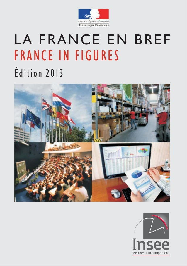 LA FRANCE EN BREF  FRANCE I N FIGURES  Édition 2 0 1 3