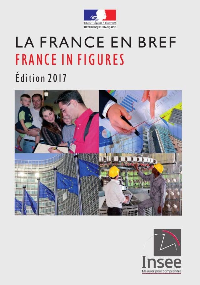 FRANCE IN FIGURES LA FRANCE EN BREF Édition 2017
