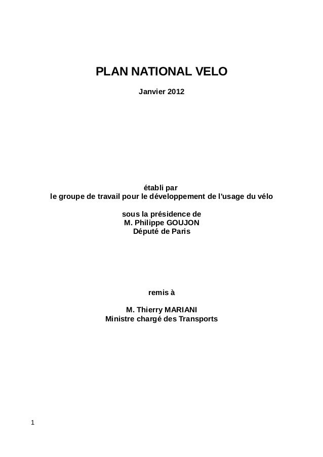 PLAN NATIONAL VELO Janvier 2012 établi par le groupe de travail pour le développement de l'usage du vélo sous la présidenc...
