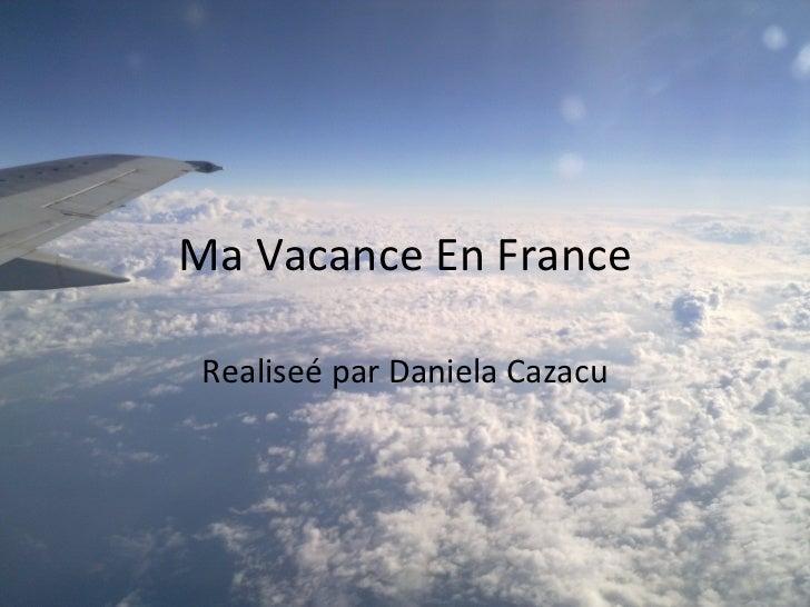 Ma Vacance En France Realiseé par Daniela Cazacu