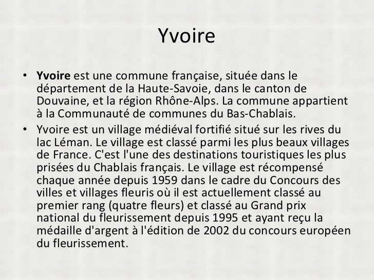 Yvoire <ul><li>Yvoire  est une commune française, située dans le département de la Haute-Savoie, dans le canton de Douvain...
