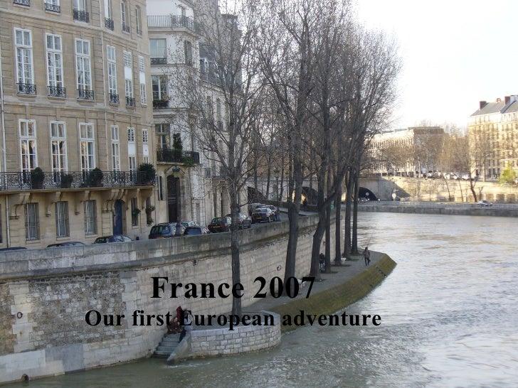 France 2007 Our first European adventure