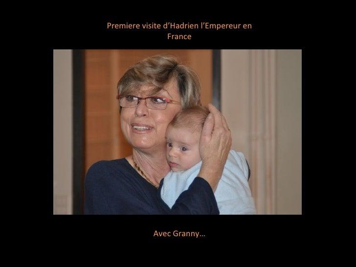 Premiere visite d'Hadrien l'Empereur en France Avec Granny…