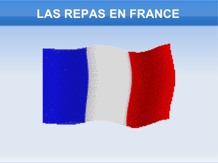 LAS REPAS EN FRANCE