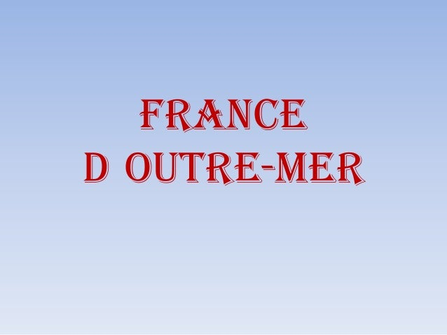 FRANCE D OUTRE-MER