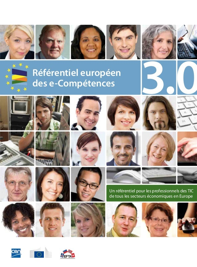 A shared European Framework for ICT Professionals in all industry sectors Un référentiel pour les professionnels des TIC d...