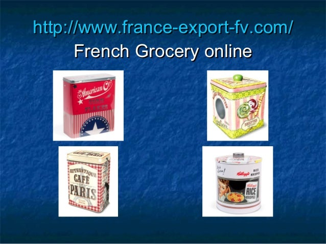 http://www.france-export-fv.com/      French Grocery online
