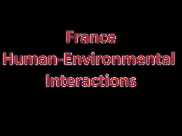 France<br />Human-Environmental <br />Interactions<br />
