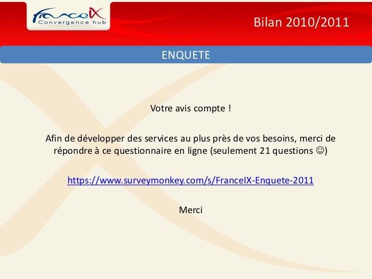 Bilan 2010/2011                           ENQUETE                        Votre avis compte !Afin de développer des service...