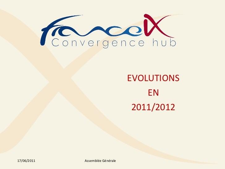EVOLUTIONS                                      EN                                   2011/201217/06/2011   Assemblée Génér...
