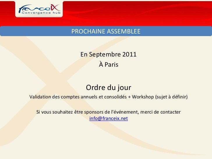 PROCHAINE ASSEMBLEE                       En Septembre 2011                             À Paris                          O...