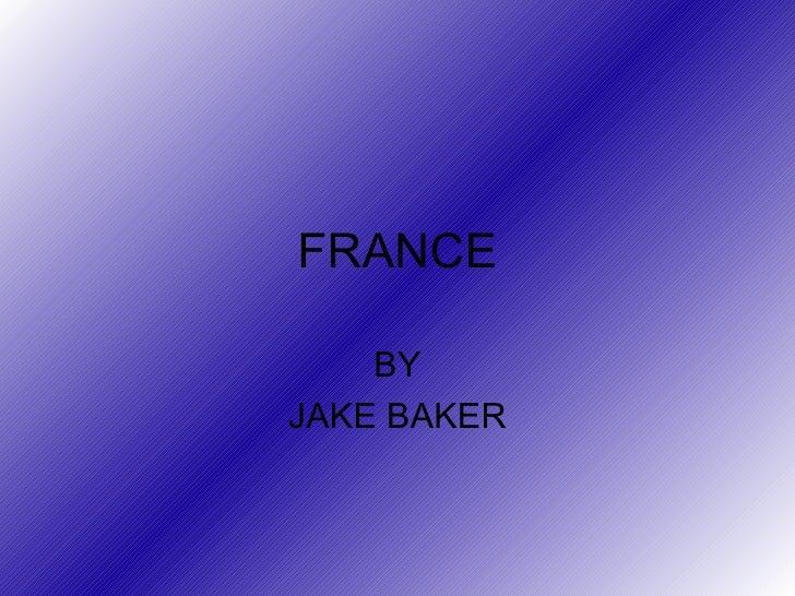 FRANCE BY JAKE BAKER