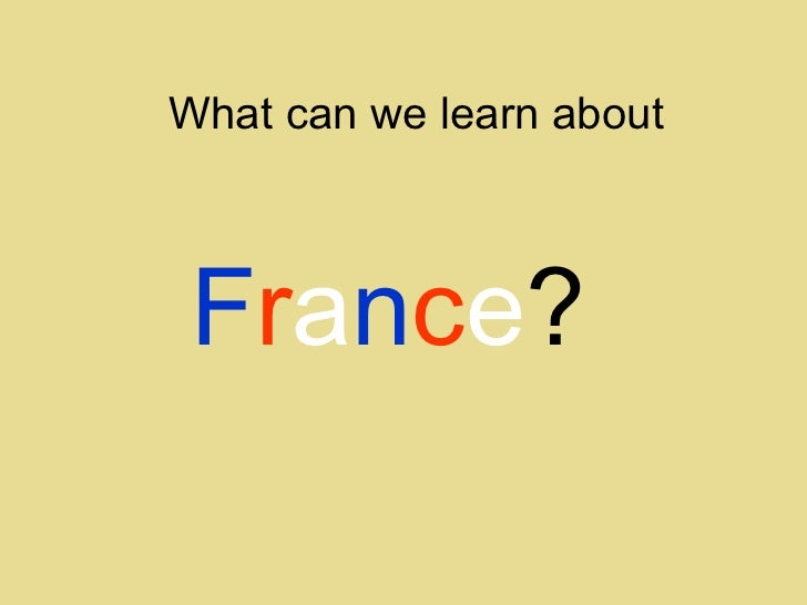 What can we learn about F r a n c e ?