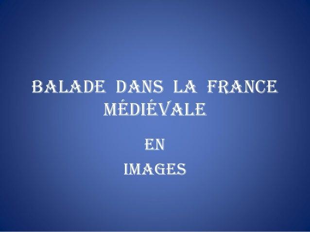 Balade dans la France Médiévale en iMages