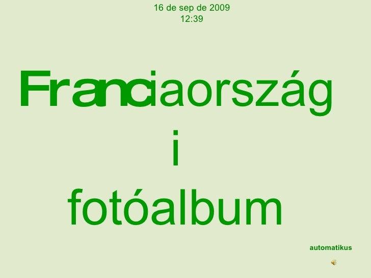 Franc iaországi fotóalbum automatikus 16 de sep de 2009 12:39