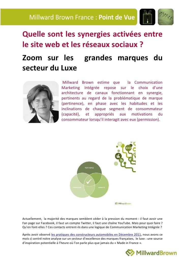 Quelle sont les synergies activées entrele site web et les réseaux sociaux ?Zoom sur les grandes marques dusecteur du Luxe...