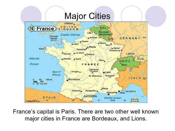 Major Cities France's capital is Paris. There are two other well known major cities in France are Bordeaux, and Lions.