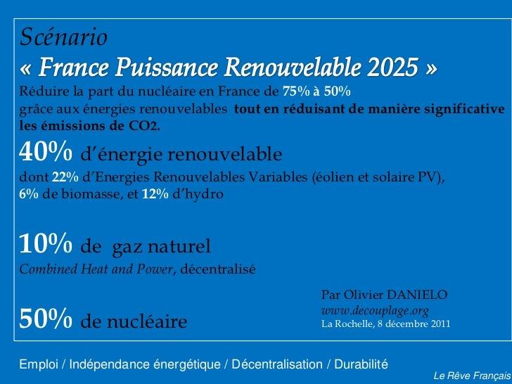ScénarioRéduire la part du nucléaire en France de 75% à 50%grâce aux énergies renouvelables tout en réduisant de manière s...