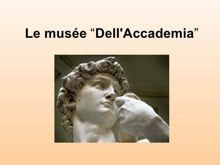 "Le musée  "" Dell'Accademia """